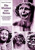 Die Masken von Reims: Zur Genese negativer Ausdrucksformen zwischen Tradition und Innovation (Kunstwissenschaftliche Studien, Band 187)