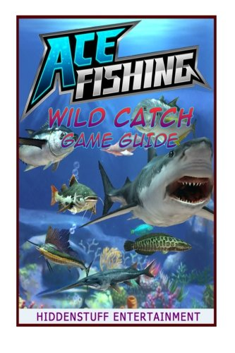 Ace Fishing Wild Catch Game Guide