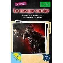 """PONS Kurzkrimi """"Le masque sorcier"""" : Mörderische Kurzkrimis zum Französischlernen. Mit Vokabeltrainer-App. (PONS Kurzkrimis)"""