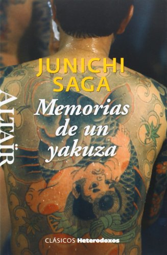 Memorias De Un Yakuza (HETERODOXOS) por Junichi Saga