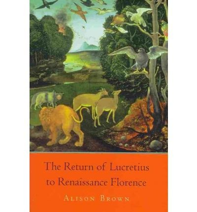 [(The Return of Lucretius to Renaissance Florence)] [ By (author) Alison Brown ] [May, 2010]