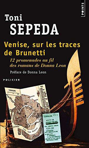 Venise, sur les traces de Brunetti - 12 promenadesau fil des romans de Donna Leon