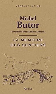 La mémoire des sentiers par Michel Butor
