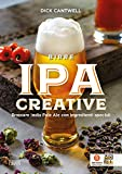 Birre IPA creative - Brassare India - Pale Ale con ingredienti speciali