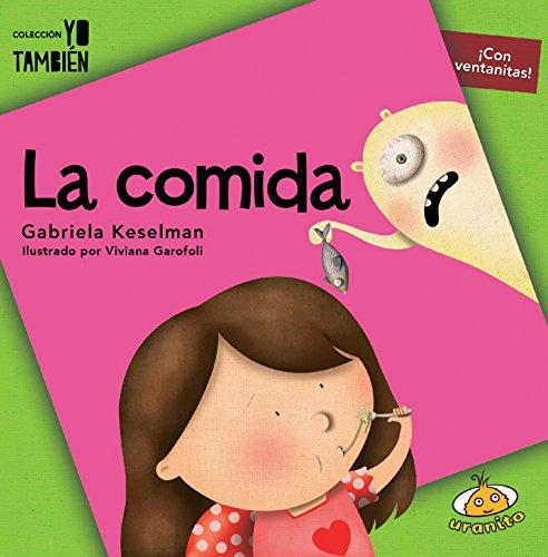 Comida, La (Coleccion Yo Tambien) por Gabriela Keselman