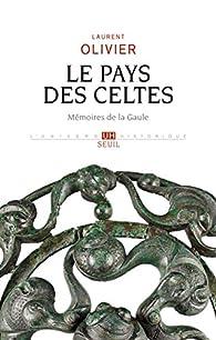 Le pays des Celtes par Laurent Olivier