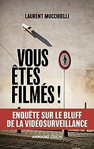 Vous êtes filmés ! par Laurent Mucchielli