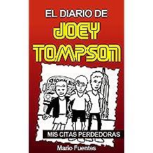 El Diario de Joey Tompson: Mis Citas Perdedoras (spanish edition)