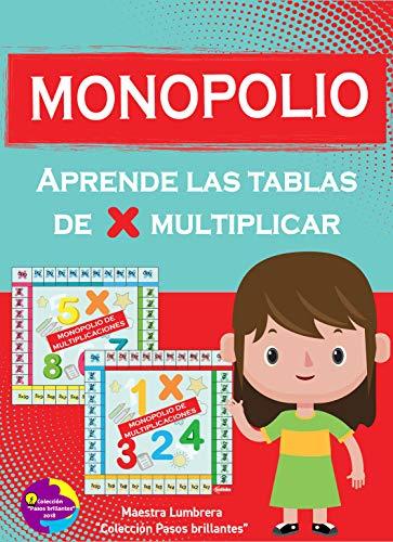 Monopolio: Aprende las tablas de multiplicar (Colección Pasos brillantes nº 5) por Carla A.  Leal Vega