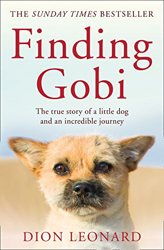 Finding Gobi (Main edition): The true story of a little dog and an incredible journey por Dion Leonard