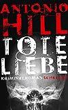 Tote Liebe: Kriminalroman (Héctor-Salgado-Trilogie) von Antonio Hill