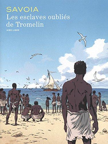 Les esclaves oubliés de Tromel : édition spéciale