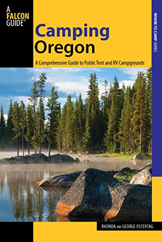 Camping Oregon: A Comprehensive Guide to Public Tent and RV Campgrounds (State Camping Series) (English Edition)
