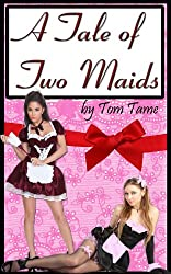 A Tale of Two Maids