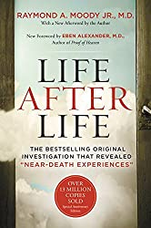 Life After Life: The Bestselling Original Investigation That Revealed Near-Death Experiences by Raymond Moody (2015-09-08)