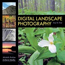 DIGITAL LANDSCAPE PHOTOGRAPHY : Step by Step by Michelle Perkins (2005-09-01)