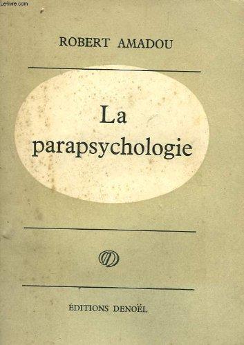 La Parapsychologie: Essai historique et Critique