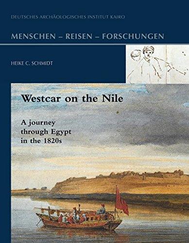 Westcar on the Nile: A journey through Egypt in the 1820s (Menschen – Reisen – Forschungen, Band 1)