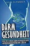 Darmgesundheit: Wie Sie Ihren Darm reinigen und Verdauungsprobleme lösen