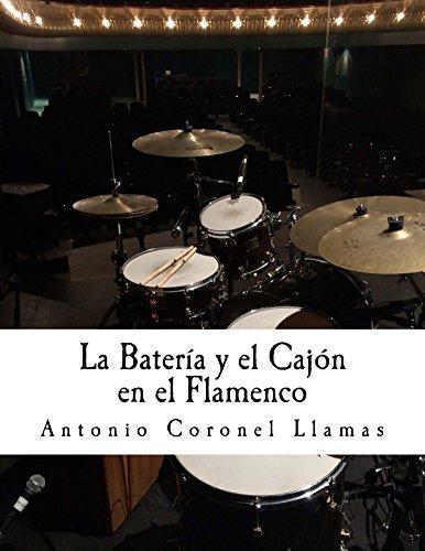 La Batería y el Cajón en el Flamenco eBook: Antonio Coronel Llamas ...