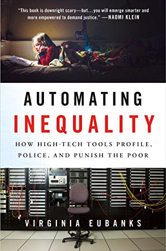Automating Inequality: How High-Tech Tools Profile, Police, and ...