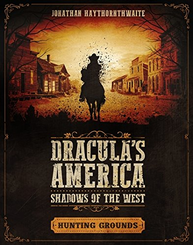 Dracula's America Shadows of the West: Hunting Grounds par Jonathan Haythornthwaite