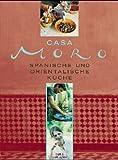 Casa Moro: Spanische und orientalische Küche - Sam Clark