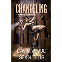 Changeling: A Jade Ihara Adventure (Jade Ihara Adventures Book 2) (English Edition)