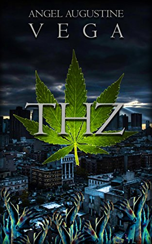 THZ: A Stoner\'s Journey Through the Zombie Apocalypse [Short Preview] (English Edition)