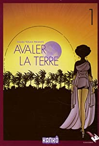 Avaler la terre Edition simple Tome 1