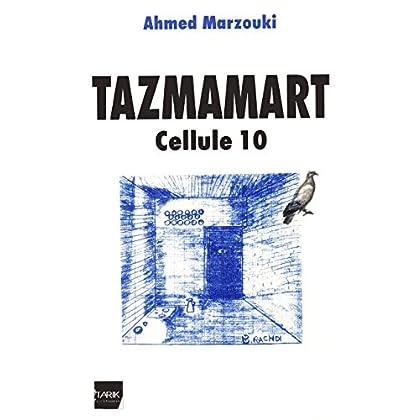 Tazmamart: Cellule 10 (Documents, témoignages)