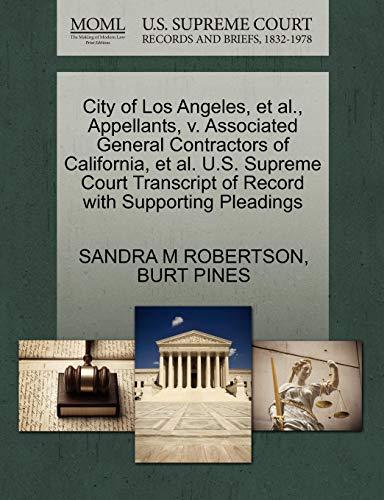 City of Los Angeles, et al., Appellants, V. Associated General Contractors of California, et al. U.S. Supreme Court Transcript of Record with Supporti