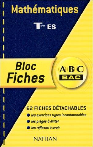 ABC Bac - Bloc Fiches : Mathématiques, terminale ES