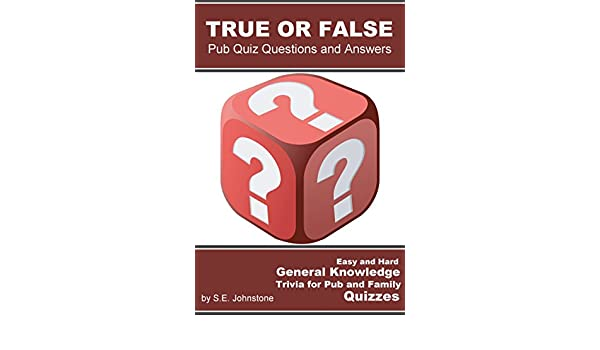 True or False Pub Quiz Questions and Answers - Easy & Hard General