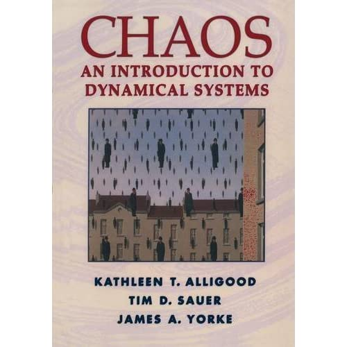 Chaos: An Introduction to Dynamical Systems (Textbooks in Mathematical Sciences) by Kathleen T. Alligood (2009-02-22)