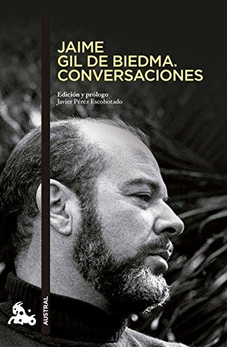 Jaime Gil de Biedma. Conversaciones: Edición y prólogo Javier Pérez Escohotado (Humanidades)