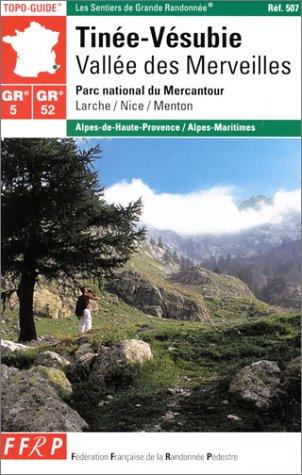 Tinée-Vésubie, vallée des merveilles : Topo-Guide, parc national du Mercantour
