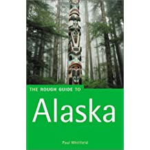 The Rough Guide to Alaska 1 (Rough Guide Travel Guides)