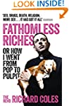 Fathomless Riches: Or How I Went From...