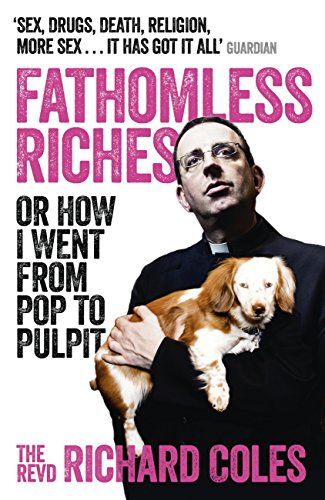 Fathomless Riches: Or How I Went From Pop to Pulpit (English Edition)