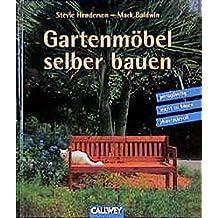 Gartenmöbel selber bauen: Preisgünstig, leicht zu bauen, phantasievoll