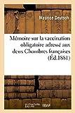 Telecharger Livres Vaccination obligatoire adresse aux deux Chambres francaises (PDF,EPUB,MOBI) gratuits en Francaise