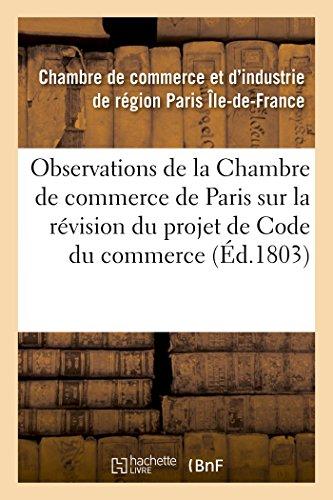 Observations de la Chambre de commerce de Paris sur la rvision du projet de Code du commerce
