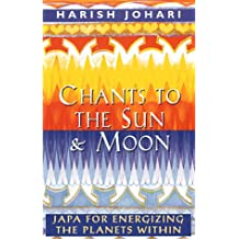 Chants to the Sun & Moon: Japa for Energizing the Planets Within