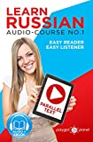 Learn Russian | Easy Reader | Easy Listener | Parallel Text Audio Course No. 1 (Russian Easy Reader | Easy Learning | Easy Audio)