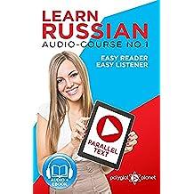 Learn Russian | Easy Reader | Easy Listener | Parallel Text Audio Course No. 1 (Russian Easy Reader | Easy Learning | Easy Audio) (English Edition)