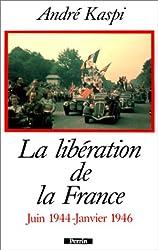 La Libération de la France : Juin 1944-Janvier 1946