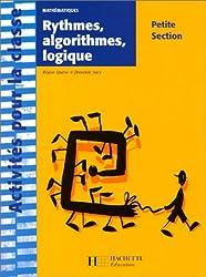 Rythmes, algorithmes, logique. Mathématique, petite Section