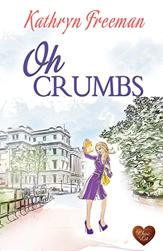 Oh Crumbs (Choc Lit) by [Freeman, Kathryn]