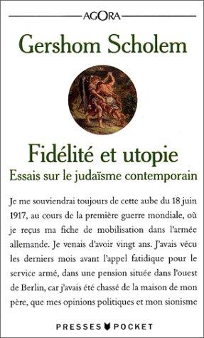 Fidélité et utopie. Essai sur le judaïsme contemporain